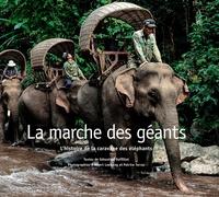 Sébastien Duffillot - La Marche des Géants - L'histoire de la caravane des éléphants.
