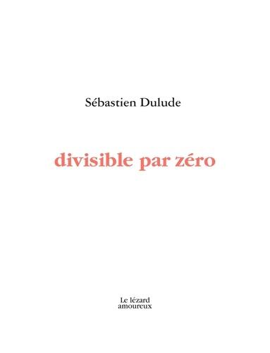 Divisible par zéro. DIVISIBLE PAR ZÉRO