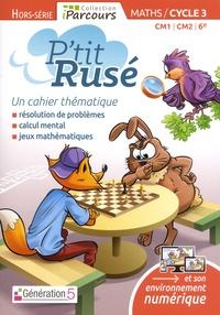 Sébastien Dumoulard et Viktor Freiman - Maths CM1 CM2 6e Cycle 3 P'tit rusé - Un cahier thématique.