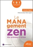Sébastien Dupont - Le management zen - Allier performance et sérénité.