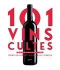 Sébastien Durand-Viel et David Cobbold - 101 vins cultes.