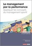 Sébastien Duval - Le management par la performance - Appliquer les concepts du management sportif.
