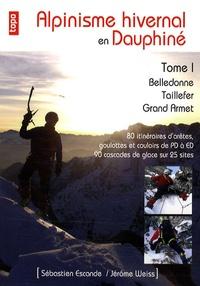 Sébastien Escande - Alpinisme hivernal en Dauphiné - Tome 1 : Belledonne, taillefer, Grand Armet.