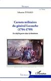 Sébastien Evrard - Carnets militaires du général Lecourbe (1794-1799) - Un chef de guerre dans la Révolution.
