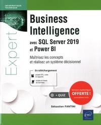 Sébastien Fantini - Business Intelligence avec SQL Server 2019 et Power Bi - Maîtrisez les concepts et réalisez un système décisionnel.