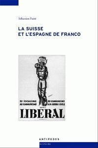 Accentsonline.fr La Suisse et l'Espagne de Franco - De la guerre civile à la mort du dictateur, 1936-1975 Image