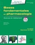 Sébastien Faure et Mathieu Guerriaud - Bases fondamentales en pharmacologie - Sciences du médicament.
