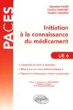 Sébastien Faure et Caroline Mascret - Initiation à la connaissance du médicament.