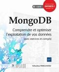 Sébastien Ferrandez - MongoDB - Comprendre et optimiser l'exploitation de vos données (avec exercices et corrigés).