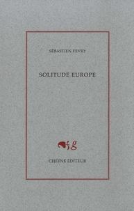 Sébastien Fevry - Solitude Europe.