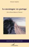 Sébastien Figliolini - La montagne en partage - De la Pierra Menta à l'Everest.