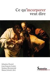 Sébastien Fleuriel et Jean-François Goubet - Ce qu'incorporer veut dire.