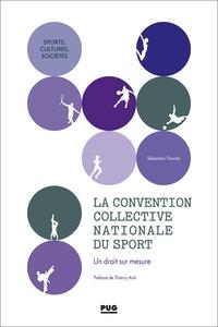 Sébastien Fleuriel - La convention collective nationale du sport - Un droit sur mesure.