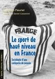 Sébastien Fleuriel - Le sport de haut niveau en France - Sociologie d'une catégorie de pensée.