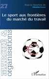 Sébastien Fleuriel - Marché et Organisations N° 27 : Le sport aux frontières du marché du travail.