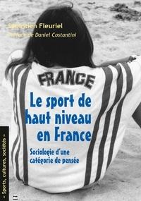 Sébastien Fleuriel - SPORT DE HAUT NIVEAU EN FRANCE - Sociologie d'une catégorie de pensée.