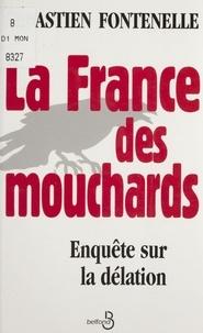 Sébastien Fontenelle - La France des mouchards - Enquête sur la délation.