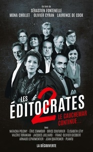 Sébastien Fontenelle et Mona Chollet - Les éditocrates - Tome 2, Le cauchemar continue.