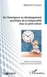 Sébastien Fournier - De l'émergence au développement psychique de la temporalité chez le petit enfant.