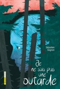Sébastien Gagnon - Je ne suis pas une outarde.