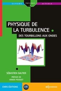 Sébastien Galtier - Physique de la turbulence - Des tourbillons aux ondes.