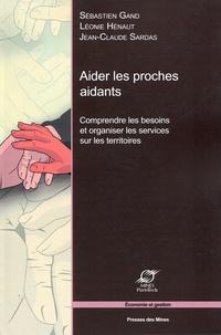 Sébastien Gand et Léonie Hénaut - Aider les proches aidants - Comprendre les besoins et organiser les services sur les territoires.
