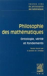 Philosophie des mathématiques- Ontologie, vérité et fondements - Sébastien Gandon pdf epub