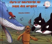 Sébastien Gannat - Théo le baleineau au pays des orques.