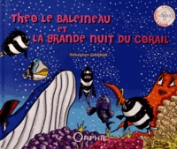 Sébastien Gannat - Théo le baleineau et la grande nuit du corail.