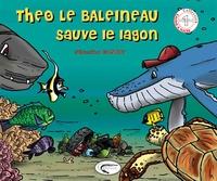 Sébastien Gannat - Théo le baleineau sauve le lagon.