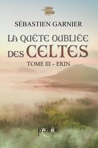 Pdf ebooks à télécharger gratuitement La Quête Oubliée des Celtes Tome 3  9782823128697 par Sébastien Garnier (French Edition)
