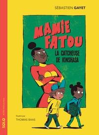 Sébastien Gayet - Mamie Fatou, la catcheuse de Kinshasa.