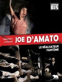 Sébastien Gayraud - Joe D'Amato - Le réalisateur fantôme.
