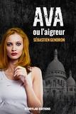 Sébastien Gendron - Ava ou l'aigreur.