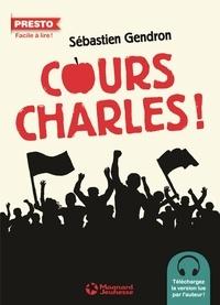 Sébastien Gendron - Cours Charles ! - Le bonheur est dans la rue.