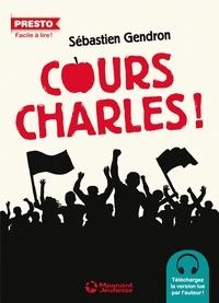 Sébastien Gendron - Cours, Charles ! LN-EPUB.