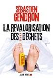 Sébastien Gendron - La Revalorisation des déchets.