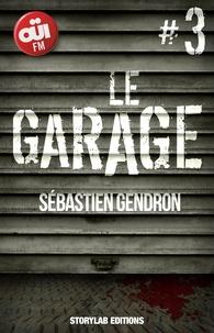 Sébastien Gendron - Le garage, épisode 3 : Flairer le sang.