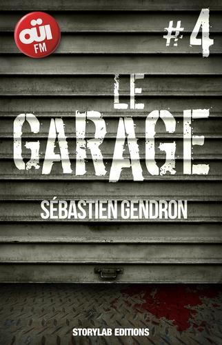 Sébastien Gendron - Le garage, épisode 4 : S'embourber encore.