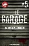 Sébastien Gendron - Le garage, épisode 5 : Parer au plus pressé.
