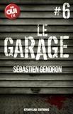 Sébastien Gendron - Le garage, épisode 6 : Revenir à l'essentiel.