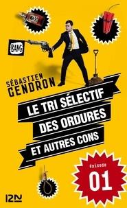 Sébastien Gendron - Le tri sélectif des ordures et autres cons - épisode 1.