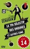 Sébastien Gendron - Le tri sélectif des ordures et autres cons - épisode 14.