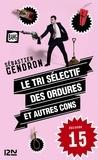 Sébastien Gendron - Le tri sélectif des ordures et autres cons - épisode 15.
