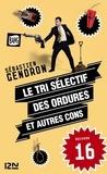 Sébastien Gendron - Le tri sélectif des ordures et autres cons - épisode 16.
