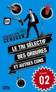 Sébastien Gendron - Le tri sélectif des ordures et autres cons - épisode 2.