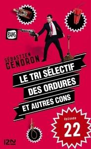 Sébastien Gendron - Le tri sélectif des ordures et autres cons - épisode 22.
