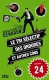 Sébastien Gendron - Le tri sélectif des ordures et autres cons - épisode 24.