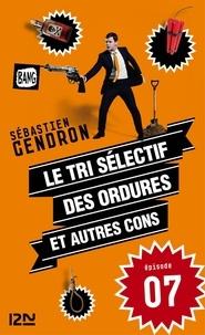 Sébastien Gendron - Le tri sélectif des ordures et autres cons - épisode 7.