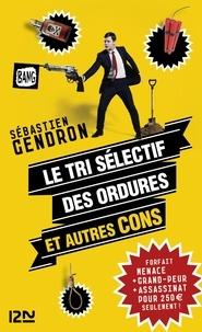 Sébastien Gendron - Le tri sélectif des ordures et autres cons.